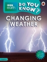 BBC Earth Do You Know? Changing Weather. Level 4