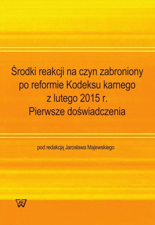 Środki reakcji na czyn zabroniony po reformie Kodeksu karnego z lutego 2015 r.