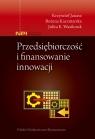 Przedsiębiorczość i finansowanie innowacji Janasz Krzysztof, Kaczmarska Bożena, Wasilczuk Julita E.