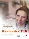 Powiedzieć TAK Historia modelki ''Ocalonej z piekła'' Ani Golędzinowskiej DVD