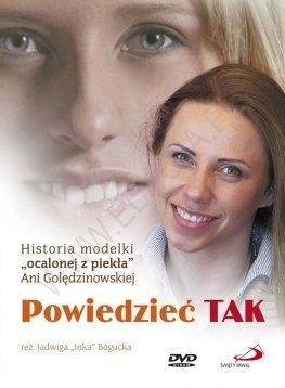 Powiedzieć TAK Historia modelki ''Ocalonej z piekła'' Ani Golędzinowskiej DVD praca zbiorowa