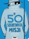 50 sekretnych misji Jak przetrwać w świecie dorosłych Baccalario Pierdomenico, Jáuregui Eduardo