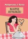 Najlepsze jest najbliżej  (Audiobook) Kursa Małgorzata J.