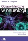 Objawy kliniczne w neurologii Campbell W. W.