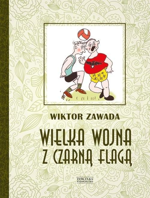 Wielka wojna z czarną flagą Zawada Wiktor