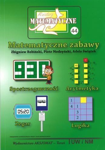 Miniatury matematyczne 44 Bobiński Zbigniew, Nodzyński Piotr, Świątek Adela