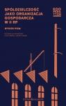 W kręgu Spółdzielczego Instytutu Naukowego 1919-39 Wybór pism