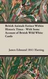 British Animals Extinct Within Historic Times - With Some Account of British Harting James Edmund 1841