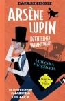 Arsene Lupin dżentelmen włamywacz. Ucieczka z więzienia. Tom 3 Dariusz Rekosz, Maurice Leblanc