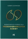 69 Biznesowych Porad dla Przedsiębiorczych Kobiet Elżbieta Jachymczak