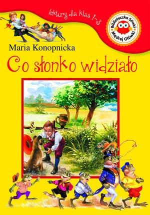 Co Słonko Widziało Lektury Dla Klas 1 3 Maria Konopnicka