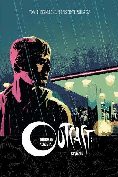 Outcast: Opętanie T.2 Bezkresne, nieprzebyte... Robert Kirkman, Paul Azaceta, Elizabeth Breitweis