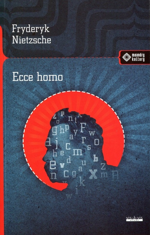 Ecce Homo Nietzsche Fryderyk