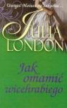 Jak omamić wicehrabiego  London Julia