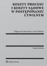 Koszty procesu i koszty sądowe w postępowaniu cywilnym Manowska Małgorzata, Rafalska Anna