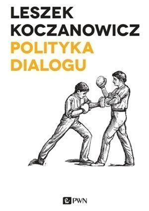 Polityka dialogu Koczanowicz Leszek