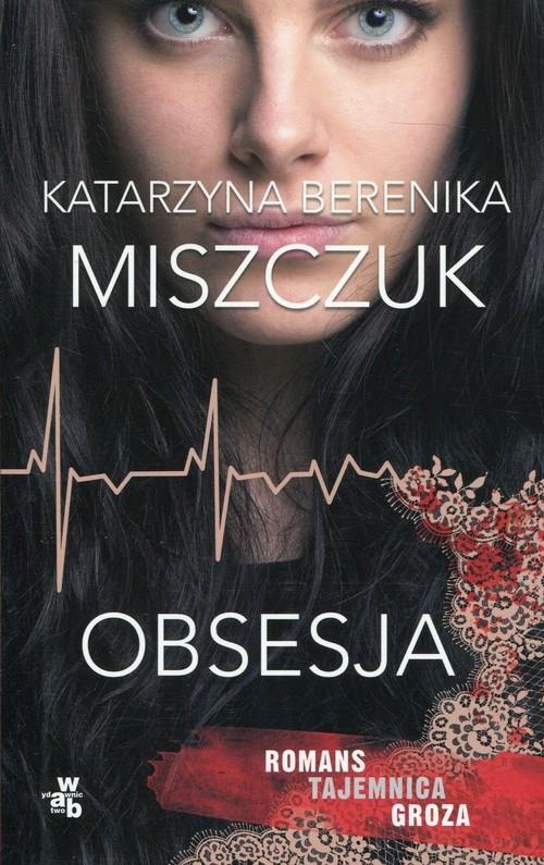 Obsesja Miszczuk Katarzyna Berenika