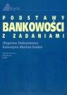 Podstawy bankowości z zadaniami Dobosiewicz Zbigniew, Marton-Gadoś Katarzyna