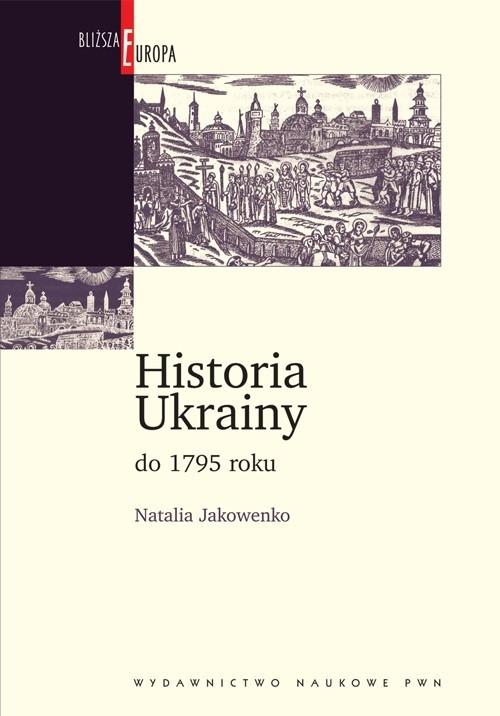 Historia Ukrainy do 1795 roku Jakowenko Natalia