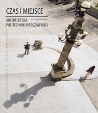 Czas i miejsce. Architektura Politechniki Warszawskiej A.A. Wagner