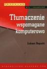 Tłumaczenie wspomagane komputerowo Bogucki Łukasz
