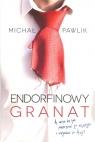 Endorfinowy granat/Michał Pawlik