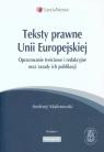 Teksty prawne Unii Europejskiej Opracowanie treściowe i redakcyjne oraz Malinowski Andrzej