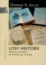 Losy historii Badanie przeszłości od Herdera do Huizingi
