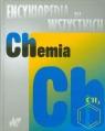Encyklopedia dla wszystkich Chemia