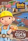 Bob Budowniczy Wszystko po kolei (06901) Koloruj Czytaj Naklejaj