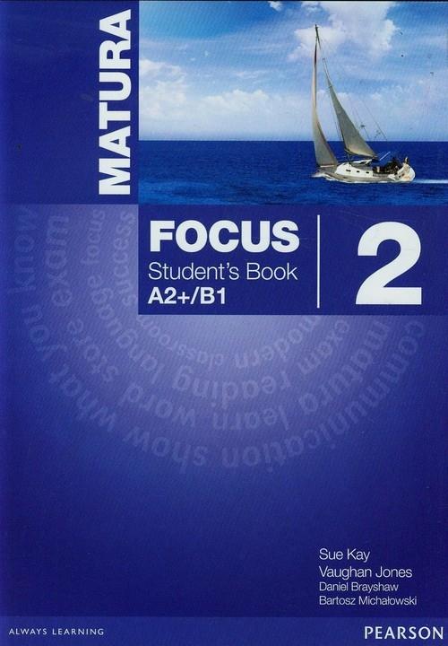 Matura Focus 2 Student's Book A2+/B1 Kay Sue, Jones Vaughan, Brayshaw Daniel