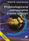 Proekologiczne odnawialne źródła energii Lewandowski Witold M.