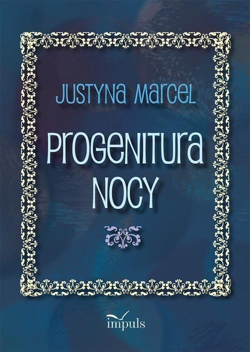 Progenitura nocy Marcel Justyna