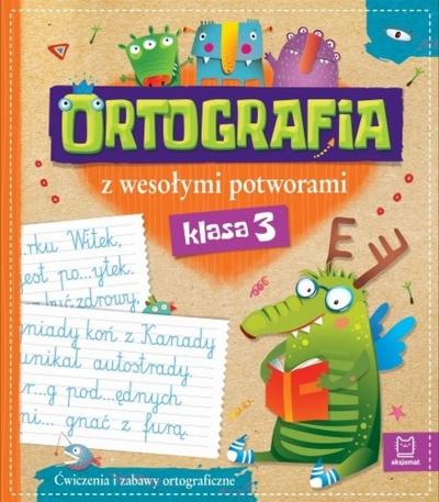 Ortografia z wesołymi potworami klasa 3