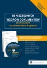 80 niezbędnych wzorów dokumentów z komentarzem dla przewoźników drogowych Skonieczna Małgorzata, Młotek Cezary