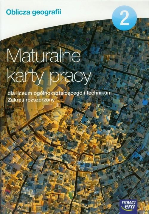 Oblicza geografii 2 Maturalne karty pracy Zakres rozszerzony Karaś Anna, Nikołajew- Banaszewska Monika