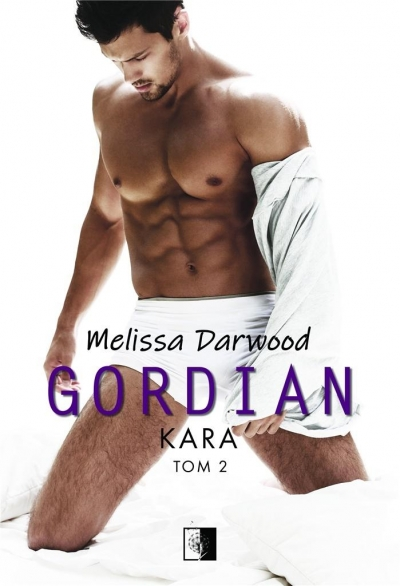 Gordian Kara. Tom 2 Melissa Darwood
