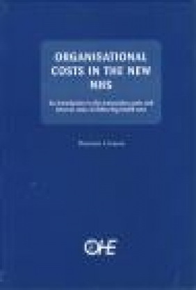 Organizational Costs in the New NHS