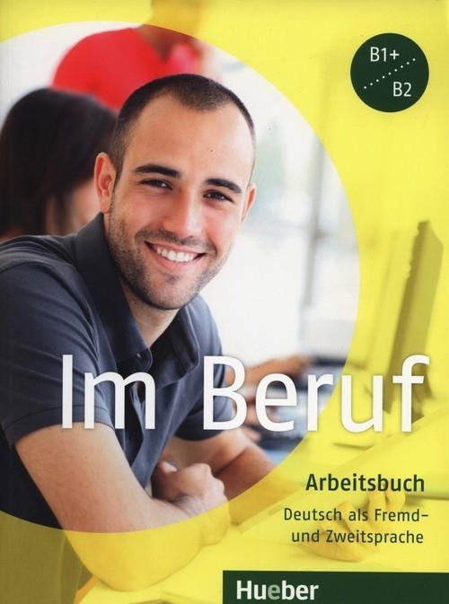 Im Beruf B1+/B2 Arbeitsbuch Hagner Valeska, Schluter Sabine