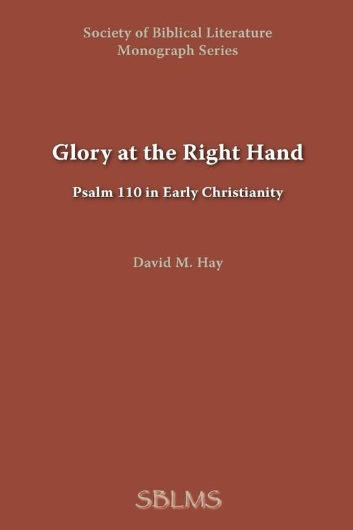 Glory at the Right Hand Hay David M.