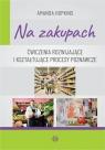 Na zakupach. Ćwiczenia rozwijające i kształtujące procesy poznawcze