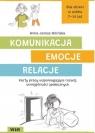 Komunikacja, emocje, relacje. Karty pracy Anna Jarosz-Bilińska