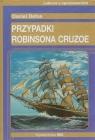 Przypadki Robinsona Cruzoe Lektura z opracowaniem