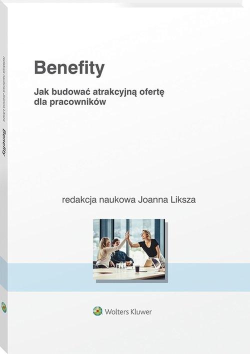 Benefity Jak budować atrakcyjną ofertę dla pracowników
