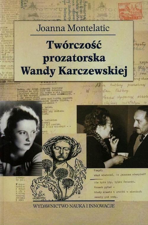 Twórczość prozatorska Wandy Karczewskiej Montelatic Joanna