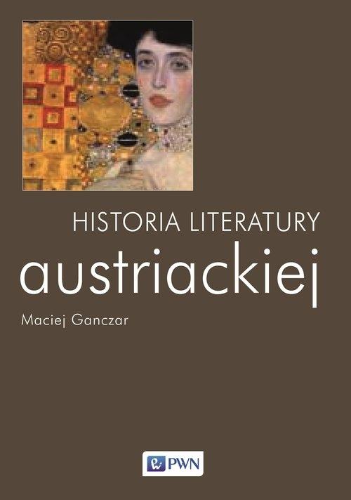 Historia literatury austriackiej Ganczar Maciej