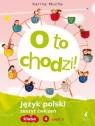 O to chodzi! 4 Język polski Zeszyt ćwiczeń Część 2
