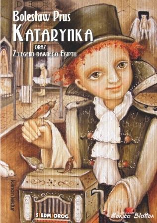 Katarynka oraz Z legend dawnego Egiptu Prus Bolesław