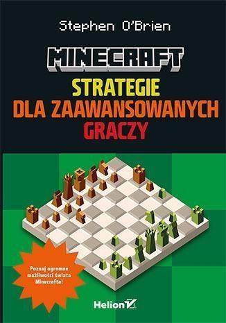 Minecraft Strategie dla zaawansowanych graczy O'Brien Stephen