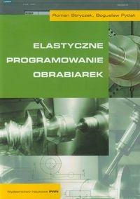 Elastyczne programowanie obrabiarek Stryczek Roman, Pytlak Bogusław